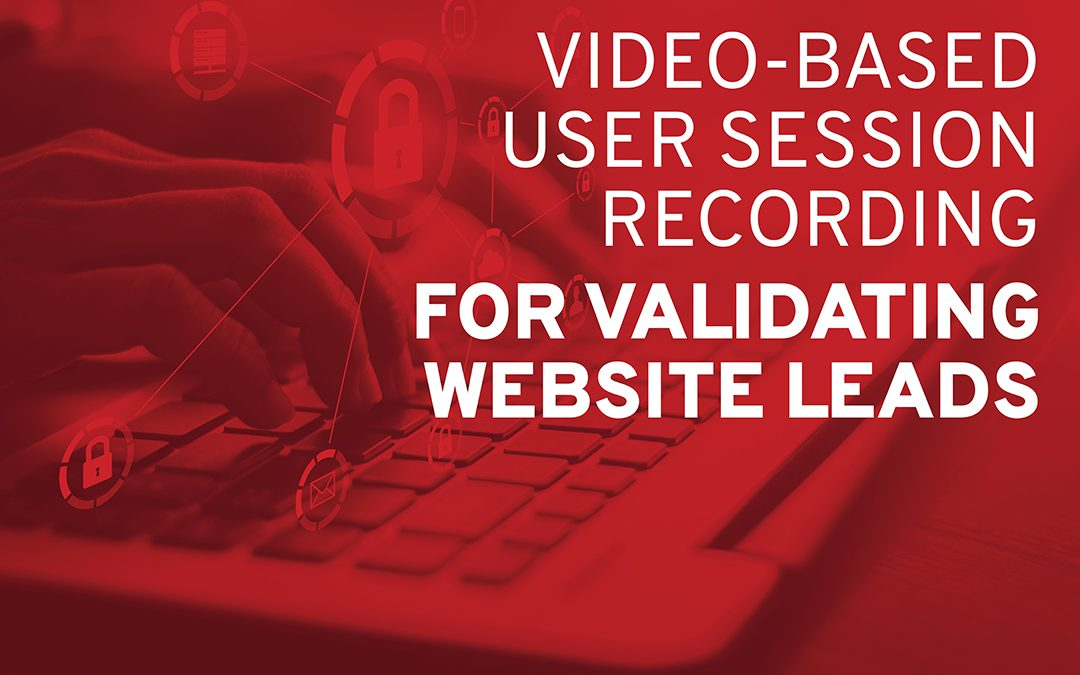Video-Based User Session Recording for Validating Website Leads